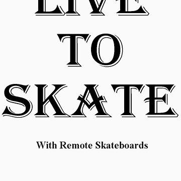 """""""Live To Skate"""" (with Remote Skateboards) by RemoteSkate"""