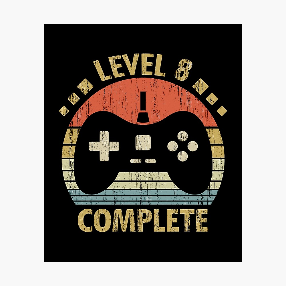 8th Wedding Anniversary Gift Level 8 Complete Video Gamer Poster By Nana1099 Redbubble