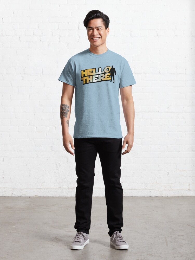Alternate view of Hello There Classic T-Shirt