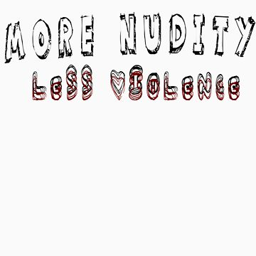 More Nudity, Less Violence by sparkykot