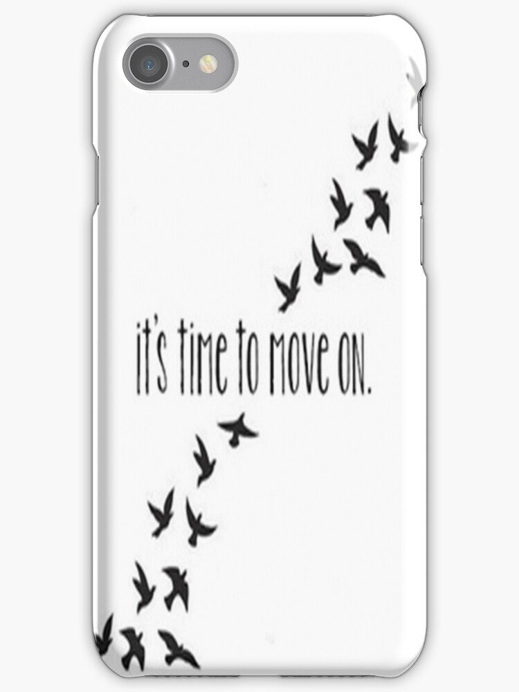 It's Time to Move On- Iphone case  by sullat04