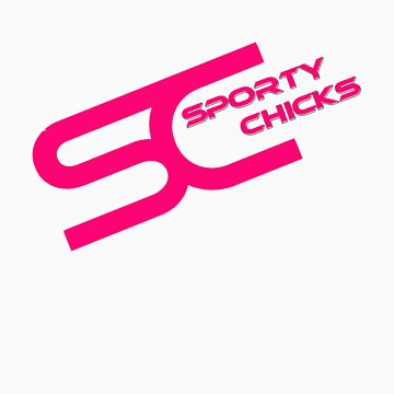 Sporty Chicks Logo T/Hoodie/Stickers by SportyChicks