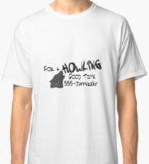 Howling Good Time Classic T-Shirt