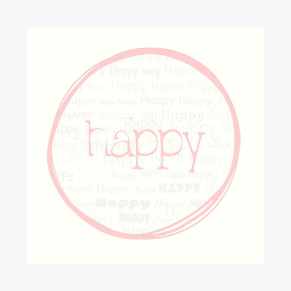 Happy, Happy, Happy! Art Print