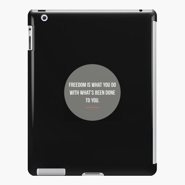 Freedom is what you do with what's been done to you. - Jean-Paul Sartre iPad Snap Case