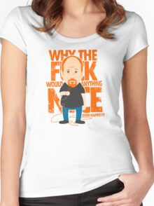 Why would anything nice ever happen? Women's Fitted Scoop T-Shirt