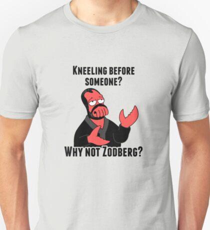 Why Not Zodberg? T-Shirt
