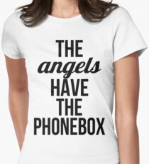 The Angels Have The Phonebox Women's Fitted T-Shirt