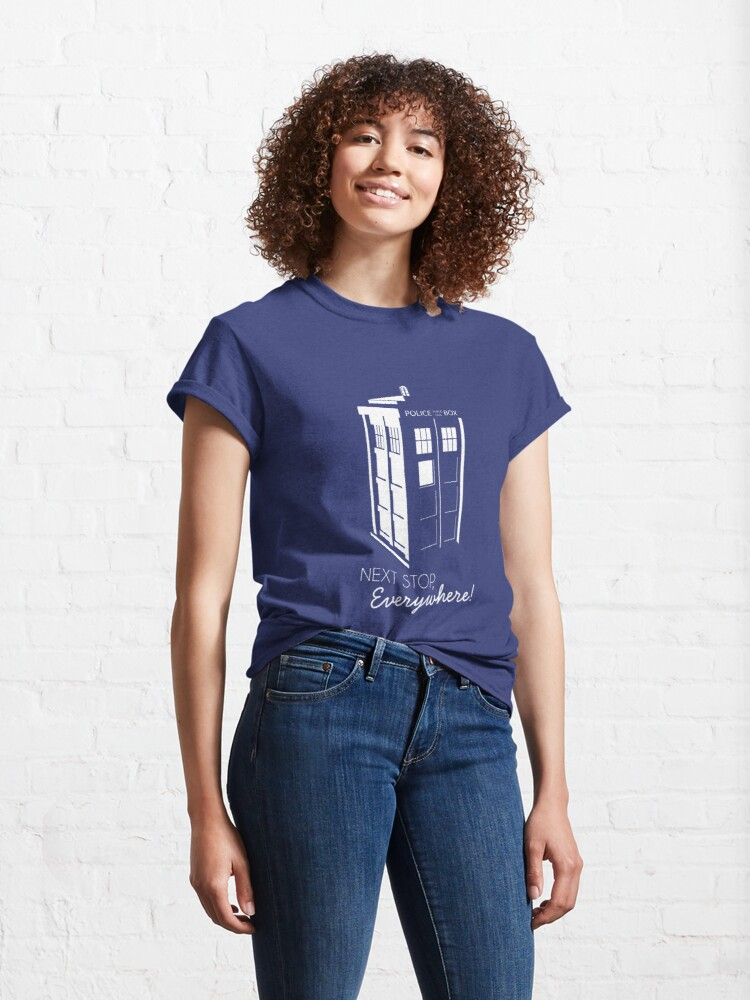 Alternate view of Police Call Box - Next Stop Everywhere! Classic T-Shirt