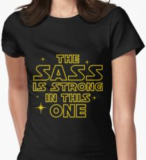 The Sass is Strong in This One Women's Fitted T-Shirt