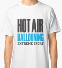 Hot Air Ballooning Extreme Sport Classic T-Shirt