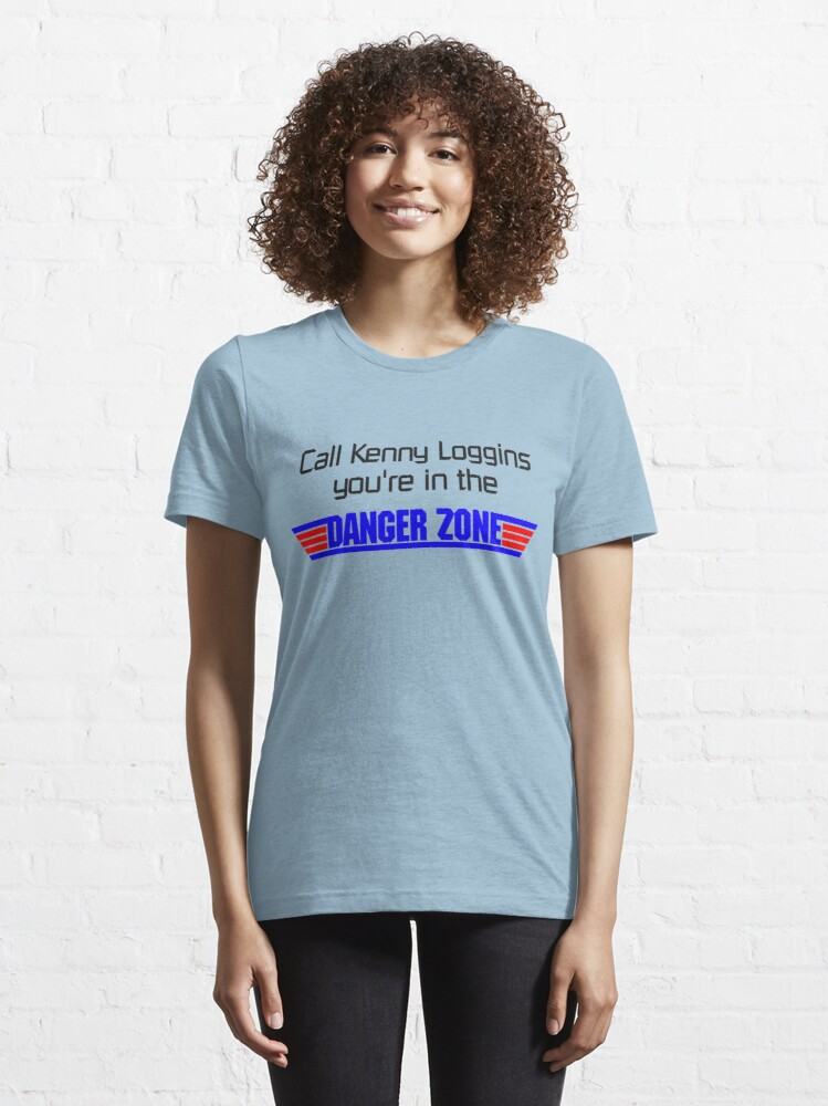 Alternate view of Call Kenny Loggins, You're in the DANGER ZONE Essential T-Shirt