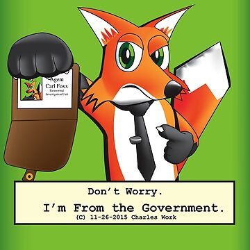 Don't Worry... I'm From the Government by CaptainCharlesW