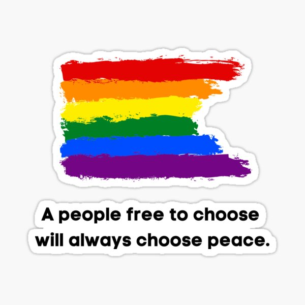 A people free to choose will always choose peace Sticker