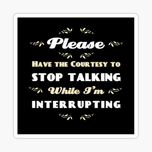 Stop Talking Sticker