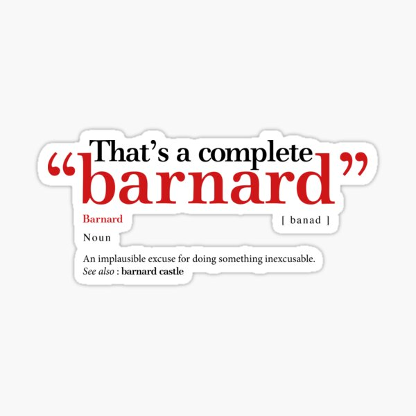 """A complete """"barnard"""": How to use this new word in the English language Sticker"""