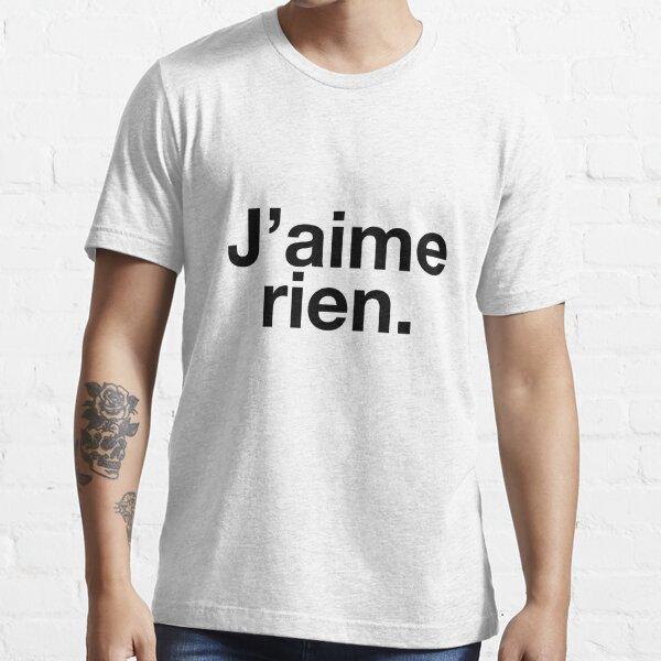 J'aime rien. / Je n'aime rien. T-shirt essentiel
