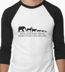 Real Doctors (Veterinarians) Treat More Than One Species Men's Baseball ¾ T-Shirt