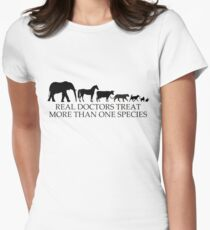 Real Doctors (Veterinarians) Treat More Than One Species Women's Fitted T-Shirt