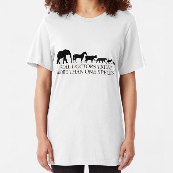 Real Doctors (Veterinarians) Treat More Than One Species Slim Fit T-Shirt