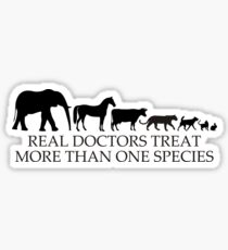 Real Doctors (Veterinarians) Treat More Than One Species Sticker