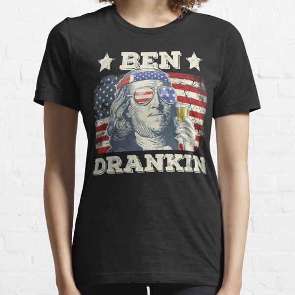Ben Drankin Shirt American Flag 4th Of July President Drinking Essential T-Shirt