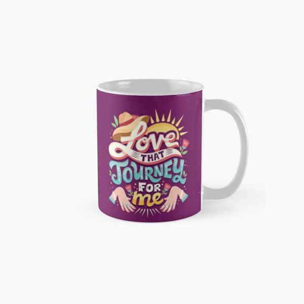 Love that journey for me Classic Mug