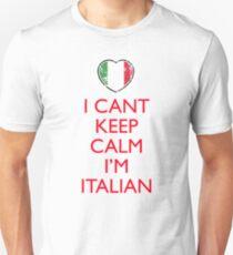 I Can't Keep Calm I'm Italian Unisex T-Shirt