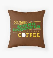 Instant Sound Engineer - Just Add Coffee Throw Pillow