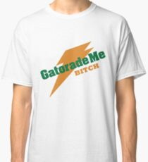 Breaking Bad - Gatorade Me BITCH Classic T-Shirt