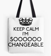 Keep Calm, I'm Sooooo Changeable (Black) Tote Bag