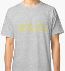 Never Tell Me The Odds Classic T-Shirt