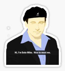 Date Mike Sticker