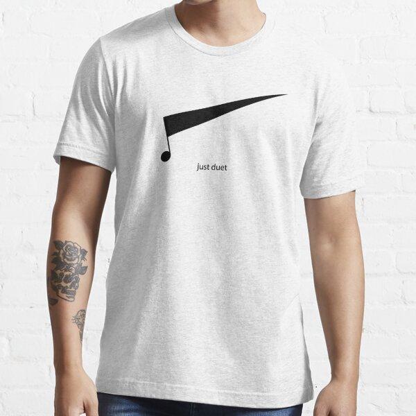 Just Duet Essential T-Shirt