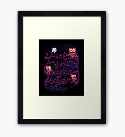 Keep Your Eyes Open Framed Print