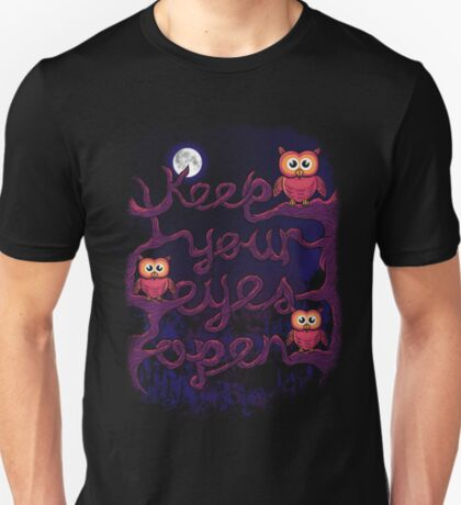 Keep Your Eyes Open T-Shirt