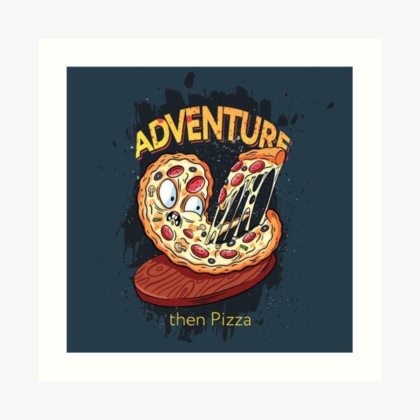 Adventure then pizza   emoji slice   fast food art Art Print