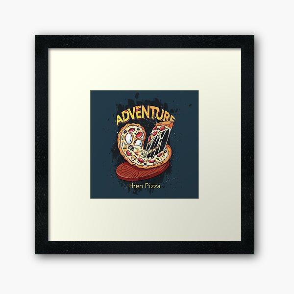 Adventure then pizza | emoji slice | fast food art Framed Art Print