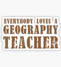 Everybody loves a Geography teacher Sticker
