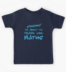 SHHH! I'm about to teach you Maths! Kids Tee