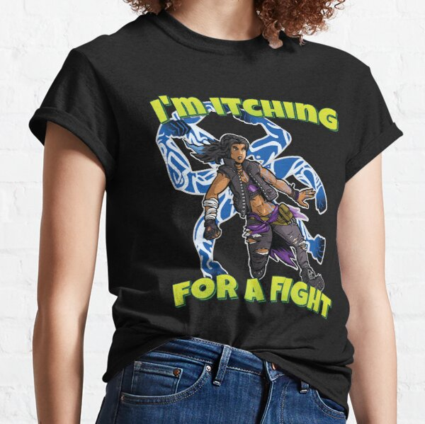 I'm Itching For A Fight Amara The Siren Borderlands 3 The Tiger of Partali Classic T-Shirt