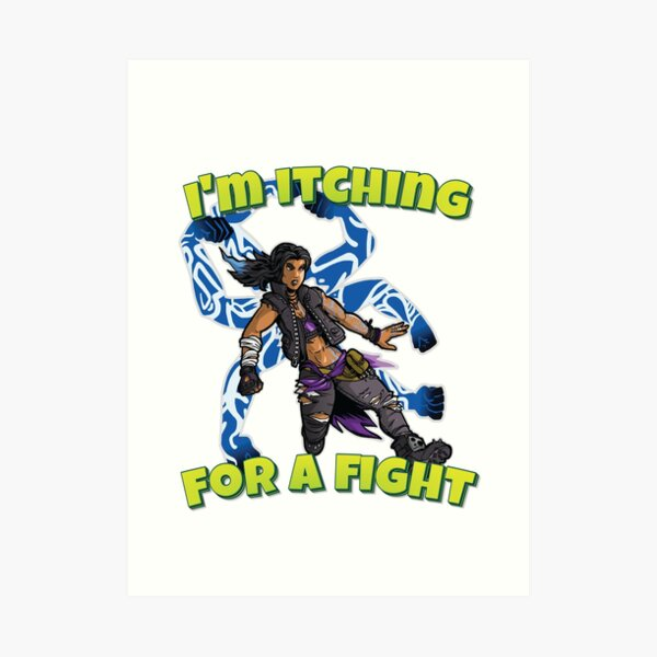 I'm Itching For A Fight Amara The Siren Borderlands 3 The Tiger of Partali Art Print