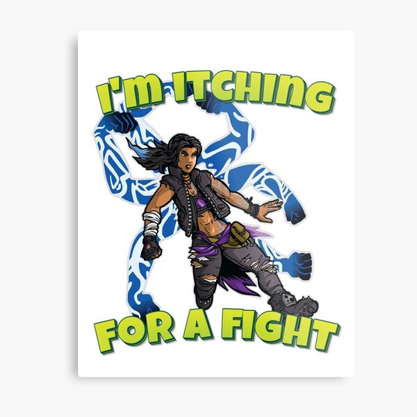 I'm Itching For A Fight Amara The Siren Borderlands 3 The Tiger of Partali Metal Print