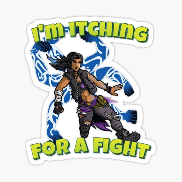 I'm Itching For A Fight Amara The Siren Borderlands 3 The Tiger of Partali Sticker