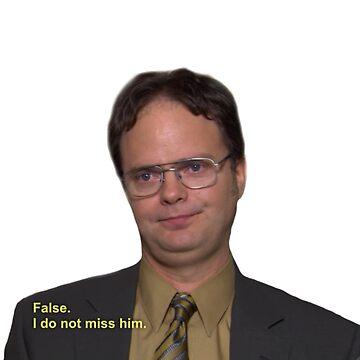 Dwight Schrute - Falso, no lo extraño de TellAVision