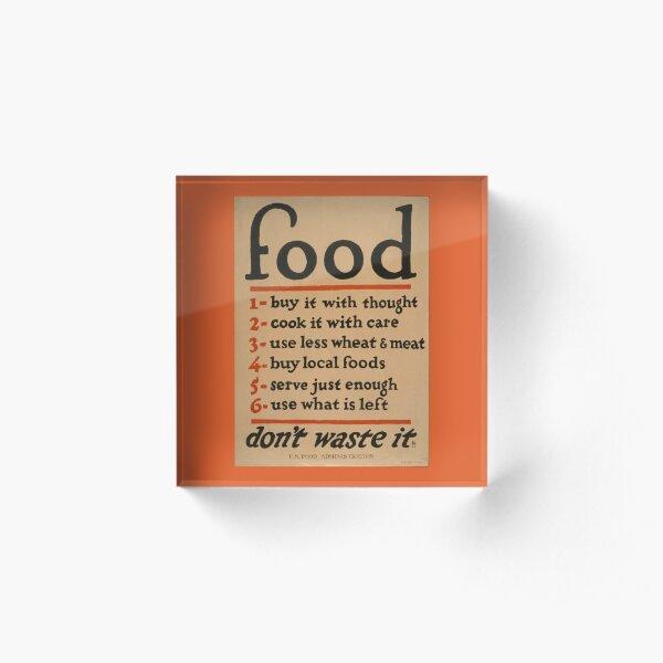 Food: Don't waste it Acrylic Block