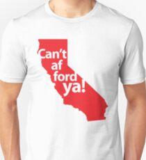 Can't afford ya! Unisex T-Shirt