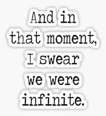 And in that moment, I swear we were infinite. Sticker