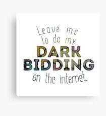 Dark Bidding on the Internet Canvas Print