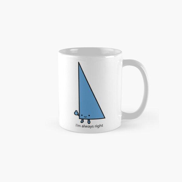 Always Right Classic Mug